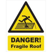 Danger! Fragile Roof Signs
