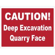 Caution Deep Excavation Quarry Face Signs