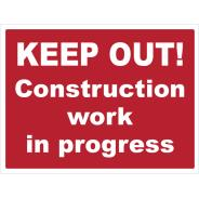 Keep Out - Construction Work in Progress Signs