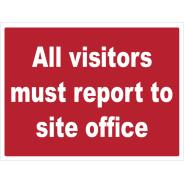 All Visitors Must Report To Site Office Signs